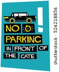 no parking in front of gate ... | Shutterstock .eps vector #526218856