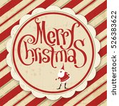 christmas and new year retro... | Shutterstock .eps vector #526383622