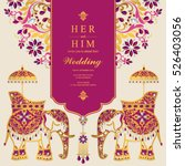 indian wedding card  elephant... | Shutterstock .eps vector #526403056