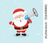 santa claus with megaphone.... | Shutterstock . vector #526408882