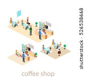 isometric interior of coffee... | Shutterstock . vector #526538668