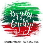 by golly  be jolly lettering... | Shutterstock .eps vector #526552456
