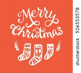 merry christmas calligraphic... | Shutterstock .eps vector #526553578