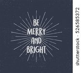 be merry and bright holiday... | Shutterstock .eps vector #526585372