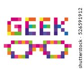 geek glasses colored pixels... | Shutterstock .eps vector #526591912