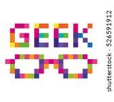 geek glasses colored pixels... | Shutterstock .eps vector #526591912