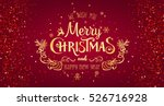 christmas and new year... | Shutterstock .eps vector #526716928