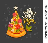 holly jolly pizza sign. pizza... | Shutterstock .eps vector #526835302