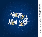 happy new year.hand lettering... | Shutterstock .eps vector #526839328