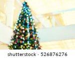 blurred big bright christmas... | Shutterstock . vector #526876276