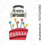 happy birthday card with cake... | Shutterstock .eps vector #527124382