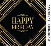 happy birthday art deco... | Shutterstock .eps vector #527387692