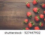 fresh strawberries on the brown ...   Shutterstock . vector #527447932