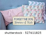 forget the dog. beware for kids. | Shutterstock . vector #527611825