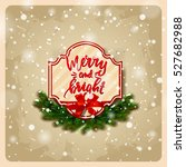 christmas greeting card with... | Shutterstock .eps vector #527682988