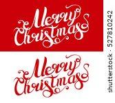 merry christmas hand lettering... | Shutterstock .eps vector #527810242