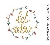 let it snow   unique hand drawn ... | Shutterstock .eps vector #527893516
