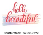 hello beautiful   hand painted... | Shutterstock .eps vector #528010492