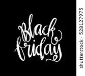 black friday. hand lettered.... | Shutterstock .eps vector #528127975