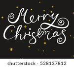 merry christmas lettering on a... | Shutterstock .eps vector #528137812