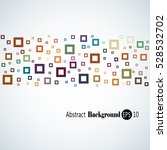 abstract geometric background... | Shutterstock .eps vector #528532702