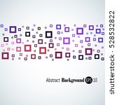 abstract geometric background... | Shutterstock .eps vector #528532822