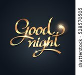 gold ribbon of goodnight... | Shutterstock .eps vector #528570505