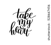 take my heart black and white... | Shutterstock .eps vector #528667456