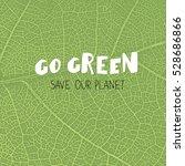 "go green poster. ""go green.... | Shutterstock . vector #528686866"