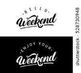 set of weekend hand written...   Shutterstock .eps vector #528730948