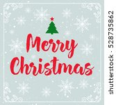 christmas greeting card with... | Shutterstock .eps vector #528735862