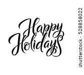 happy holiday calligraphy.... | Shutterstock .eps vector #528858022
