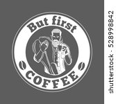 hipster.but first coffee  quote.... | Shutterstock .eps vector #528998842