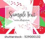 creative abstract colorful... | Shutterstock .eps vector #529000132