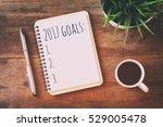 top view 2017 goals list with... | Shutterstock . vector #529005478