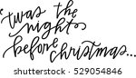 'twas the night before christmas | Shutterstock .eps vector #529054846