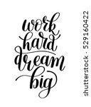 work hard dream big.... | Shutterstock .eps vector #529160422