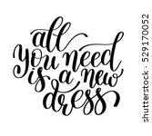all you need is a new dress.... | Shutterstock . vector #529170052