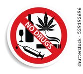 no cannabis   alcohol and drugs ... | Shutterstock . vector #529192696