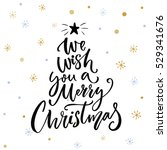 we wish you a merry christmas.... | Shutterstock .eps vector #529341676