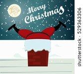 santa stuck in chimney. santa... | Shutterstock .eps vector #529363306
