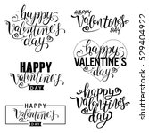 Happy Valentine's Day Card. Set Of Calligraphic Quotes. Typographic Background. Hand Lettering Text Isolated On White Background. Good For Greeting Cards, Print Design. Vector Illustration | Shutterstock vector #529404922