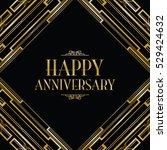 happy anniversary art deco... | Shutterstock .eps vector #529424632