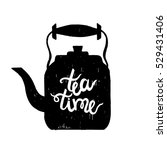 hand drawn silhouette of a tea... | Shutterstock .eps vector #529431406