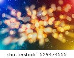 abstract texture  light bokeh... | Shutterstock . vector #529474555