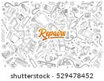 hand drawn set of repairs... | Shutterstock .eps vector #529478452