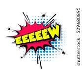 lettering eeew. comic text... | Shutterstock .eps vector #529680895