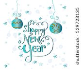 happy new year hand lettering... | Shutterstock .eps vector #529723135