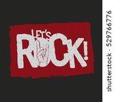 let's rock  grunge typographic... | Shutterstock .eps vector #529766776
