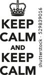 keep calm and  keep calm | Shutterstock .eps vector #529839016